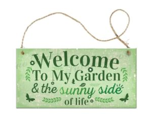 Welcome To My Garden & the sunny side of life