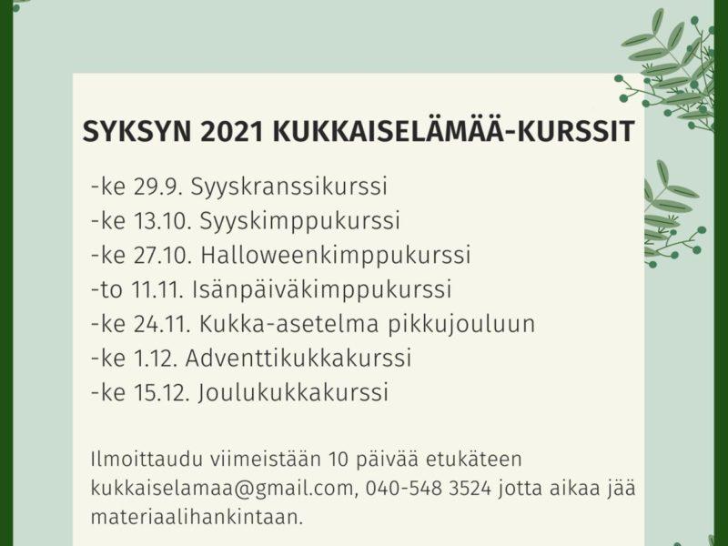 Syksyn Kukkaiselämää-kurssit Lappeenrannan Upseerikerholla